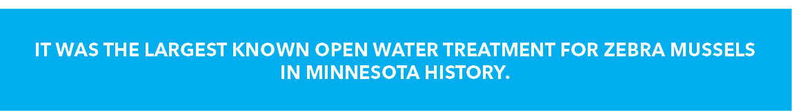 Quote: It was the largest known open water treatment for zebra mussels in Minnesota history